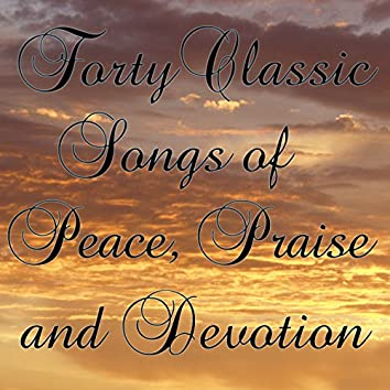 Forty Classic Songs of Peace, Praise, and Devotion