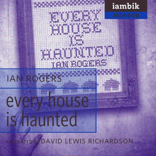 Every House Is Haunted audiobook cover art