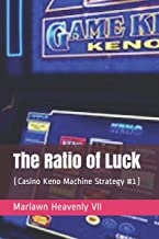 The Ratio of Luck: (Casino Keno Machine Strategy #1)