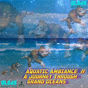 Aquatic Ambiance // A Journey Through Grand Oceans