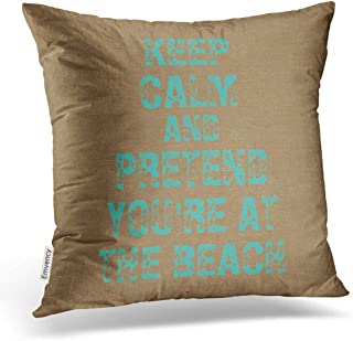 Accrocn Square Throw Pillow Covers Keep Calm And Pretend Youre At The Beach Burlap Pillowcases Polyester 18 X 18 Inch With Hidden Zipper Home Sofa Cushion Decorative Pillowcase