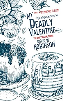 My Deadly Valentine (#6 - Sanford Third Age Club Mystery) (STAC - Sanford Third Age Club Mystery) by [David W Robinson]