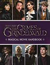 The Crimes Of Grindelwald. Magical Movie Handbook (Fantastic Beasts: The Crimes of Grindelwald)