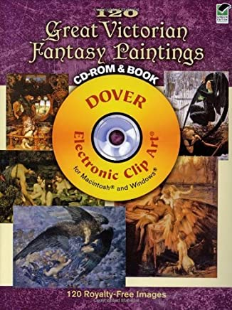 120 Great Victorian Fantasy Paintings (Dover Electronic Clip Art) by Jeff A. Menges (2009-11-27)