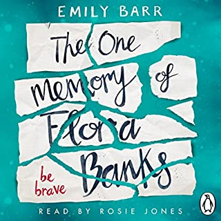 The One Memory of Flora Banks                   By:                                                                                                                                 Emily Barr                               Narrated by:                                                                                                                                 Rosie Jones                      Length: 8 hrs and 9 mins     59 ratings     Overall 4.2