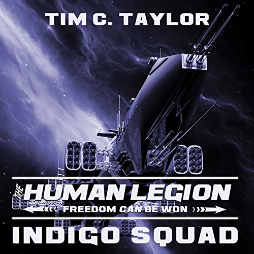 Indigo Squad     Human Legion Series # 2              By:                                                                                                                                 Tim C. Taylor                               Narrated by:                                                                                                                                 Tom Zingarelli                      Length: 7 hrs and 2 mins     8 ratings     Overall 4.5