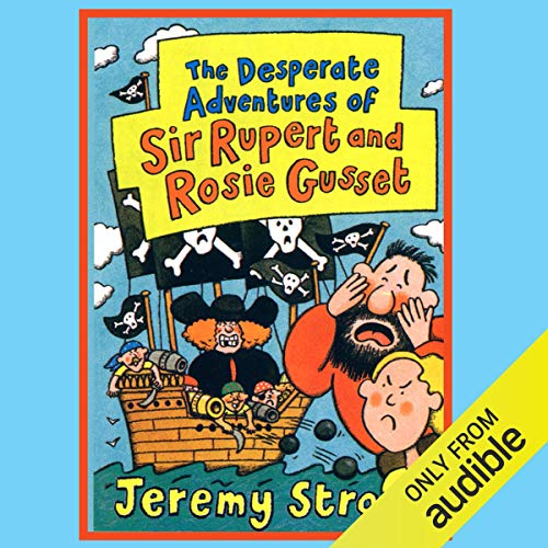 The Desperate Adventures of Sir Rupert and Rosie Gusset cover art