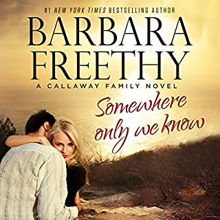 Somewhere Only We Know     Callaways, Book 8              Written by:                                                                                                                                 Barbara Freethy                               Narrated by:                                                                                                                                 Eva Kaminsky                      Length: 8 hrs and 40 mins     1 rating     Overall 5.0