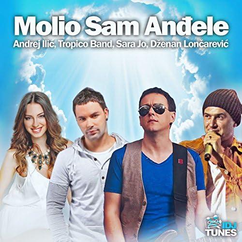 Sara Jo  , Tropico Band, Dženan Lončarević, Andrej Ilić
