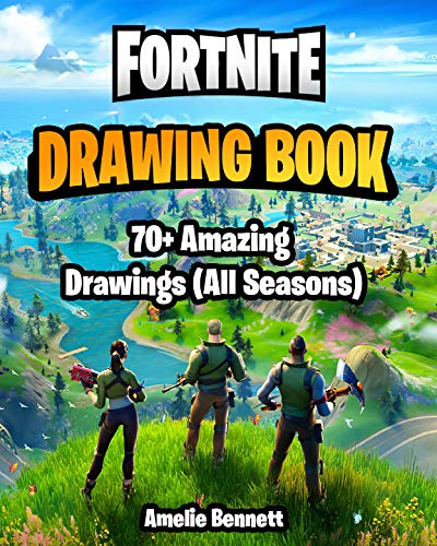 Fortnite Drawing Book (All seasons): Learn to Draw Characters, Weapons and Skins of Fortnite (70+ Drawings for Kids and Adults) (English Edition)