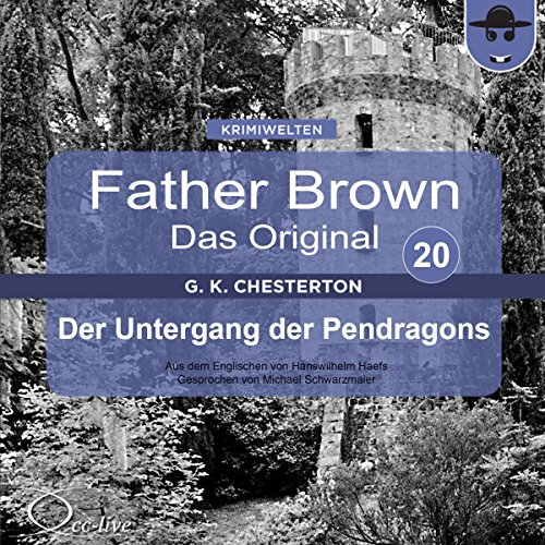 Der Untergang der Pendragons (Father Brown - Das Original 20) Titelbild
