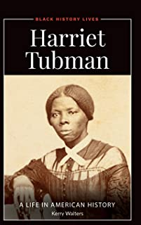 Harriet Tubman: A Life in American History (Black History Lives)