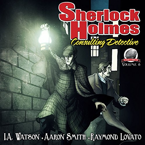 Sherlock Holmes: Consulting Detective, Volume 8                   By:                                                                                                                                 I.A. Watson,                                                                                        Raymond Lovato,                                                                                        Aaron Smith                               Narrated by:                                                                                                                                 George Kuch                      Length: 8 hrs and 39 mins     7 ratings     Overall 3.9