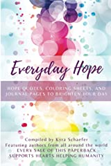 Everyday Hope: Hope Quotes, Coloring Sheets, and Journal Pages to Brighten Your Day Paperback