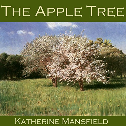 the apple tree by katherine mansfield Related apple trees questions what did father and his friend find in the orchard in the story the apple tree by katherine mansfield you may have to read it yourself because nobody would tell me the answer either.