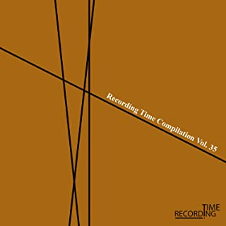 Recording Time Compilation Vol. 35