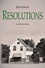 Resolutions: a family in stories