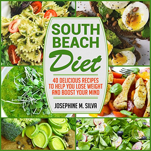 South Beach Diet: 40 Delicious Recipes to Help You Lose Weight and Boost Your Mind audiobook cover art