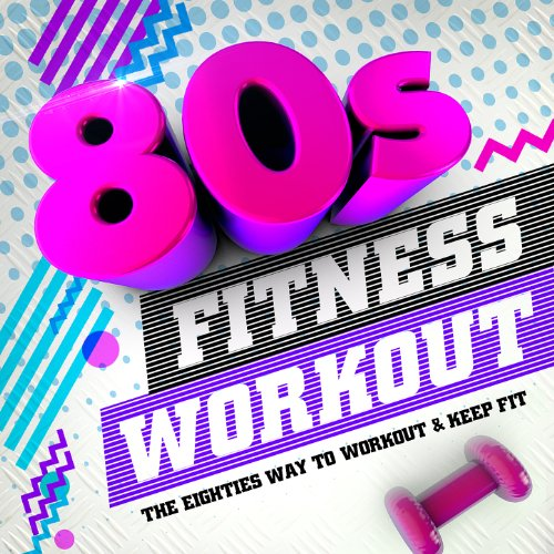 80s Fitness Workout - The Eighties Way to Workout & Keep Fit !