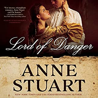 Lord of Danger                   By:                                                                                                                                 Anne Stuart                               Narrated by:                                                                                                                                 Susan Ericksen                      Length: 11 hrs and 14 mins     71 ratings     Overall 4.2