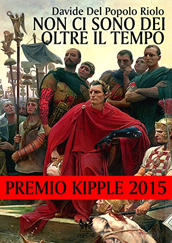Non ci sono dei oltre il tempo - Premio Kipple 2015 (eAvatar Vol. 26)