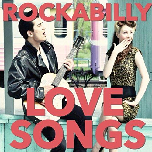 Rockabilly Love Songs