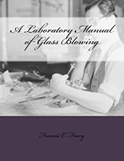 A Laboratory Manual of Glass Blowing