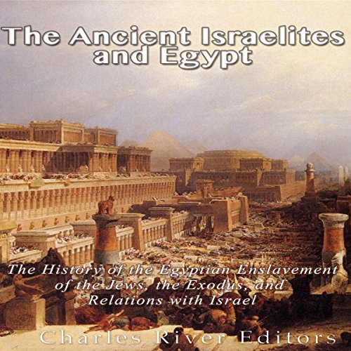The Ancient Israelites and Egypt audiobook cover art