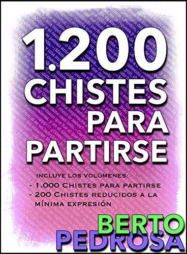 1200 Chistes para partirse: La colección de chistes definitiva (Spanish Edition)