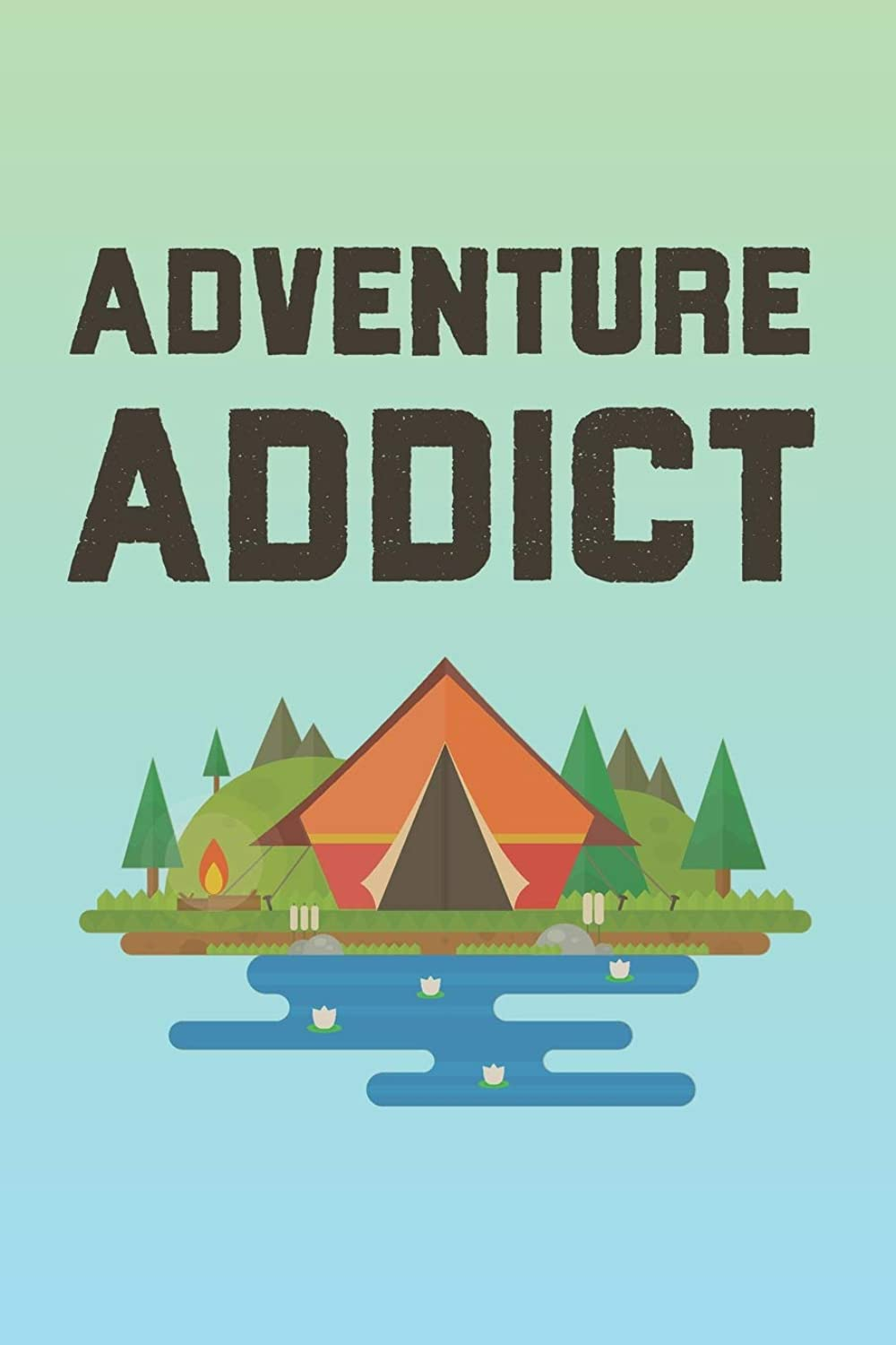 Adventure Addict: 2019 Planner for Campers, Hikers, and Adventure Seekers