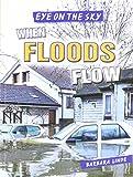 When Floods Flow (Eye on the Sky)