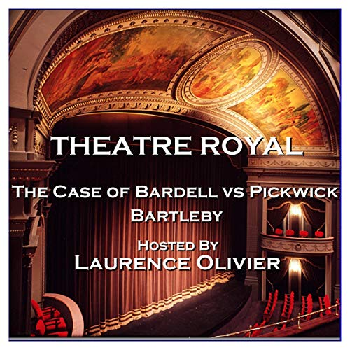 Theatre Royal - The Case of Bardell vs Pickwick & Bartleby: Episode 9 cover art