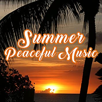 Summer Peaceful Music – Calming Sounds, Relaxing Waves, Chill Out 2017, Stress Free, Summer Vibes