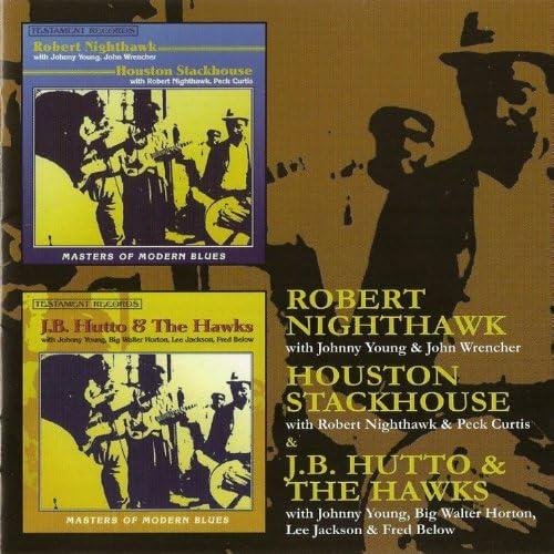 Robert Nighthawk, Houston Stackhouse & J.B. Hutto & The Hawks