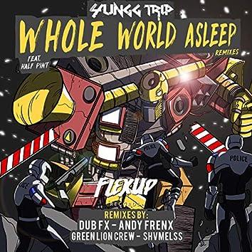 Whole World Asleep (feat. Half Pint) [The Remixes]