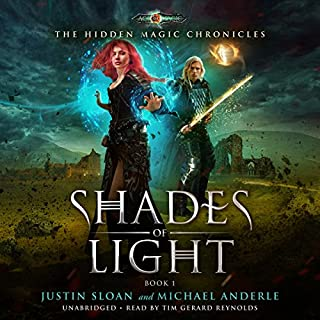 Shades of Light     Age Of Magic: The Hidden Magic Chronicles, Book 1              By:                                                                                                                                 Michael Anderle,                                                                                        Justin Sloan                               Narrated by:                                                                                                                                 Tim Gerard Reynolds                      Length: 7 hrs and 30 mins     47 ratings     Overall 4.5