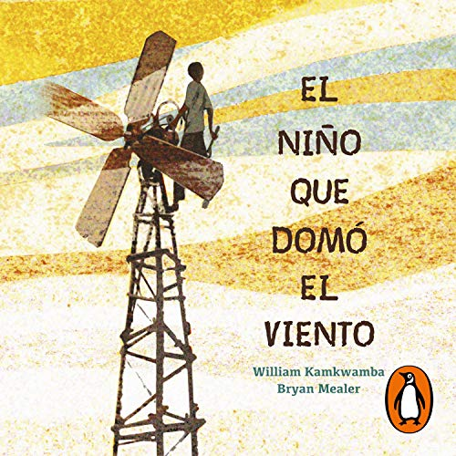 El niño que domó el viento [The Boy Who Harnessed the Wind] audiobook cover art
