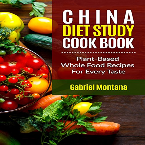The China Diet Study Cookbook audiobook cover art