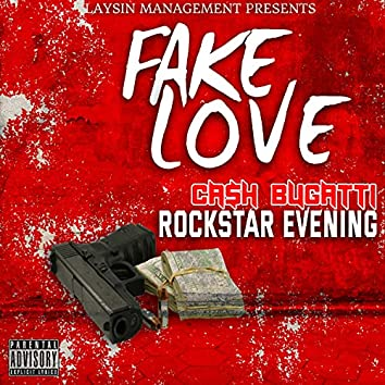 Fake Love (feat. Rockstar Evening & Cash Bugatti)