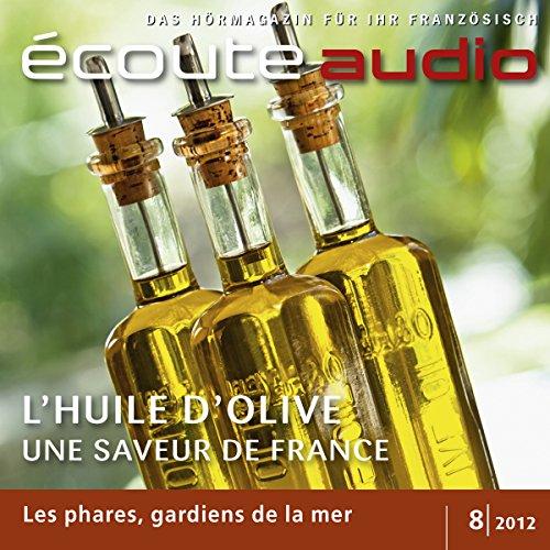 Écoute Audio - L'huile d'olive de France. 8/2012 audiobook cover art