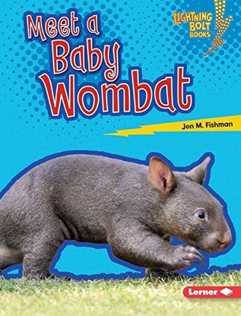 ブレース提供された封建Meet a Baby Wombat (Lightning Bolt Books ? — Baby Australian Animals) (English Edition)