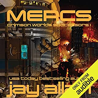 Mercs     Crimson Worlds Successors, Book 1              By:                                                                                                                                 Jay Allan                               Narrated by:                                                                                                                                 Mark Boyett                      Length: 9 hrs and 41 mins     5 ratings     Overall 5.0