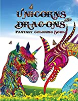 Unicorns and dragons - Fantasy coloring book: Relax with Coloring Books for Adults it is Fantasy for Adults with Dragons and Unicorns