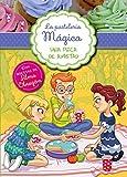 Una pizca de amistad (Serie La pastelería mágica 3): Con recetas de Alma Obregón