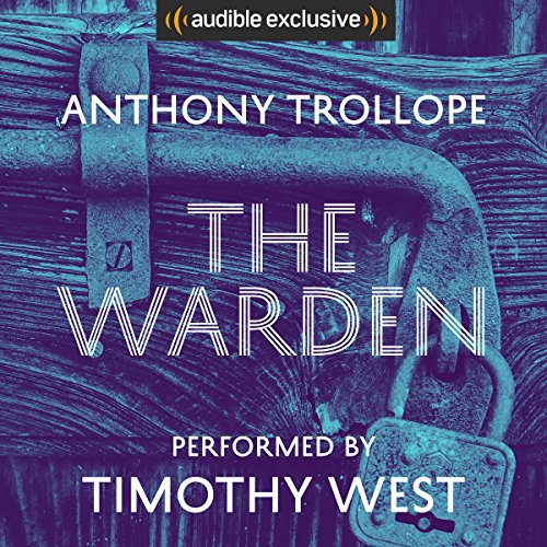 The Warden: Timothy West Version audiobook cover art