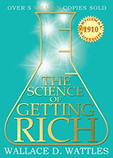 The Science of Getting Rich: 1910 Original Edition