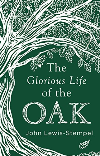 The Glorious Life of the Oak (English Edition)