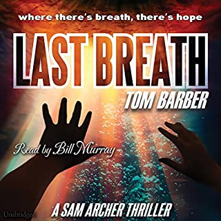 Last Breath                   By:                                                                                                                                 Tom Barber                               Narrated by:                                                                                                                                 Bill Murray                      Length: 10 hrs and 20 mins     2 ratings     Overall 4.5