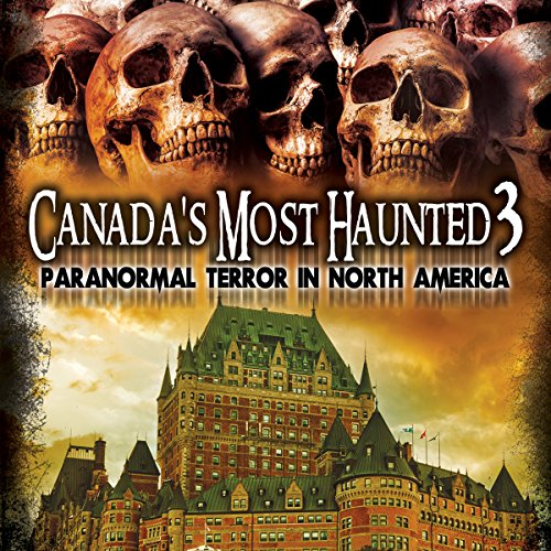 Canada's Most Haunted 3 audiobook cover art