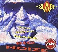 You Boyz Make Big Noize by Slade (2007-06-26)